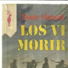 Libros de segunda mano: LOS VI MORIR. SVEN HASSEL. EDICIONES GP. BARCELONA. 1976. Lote 75212091