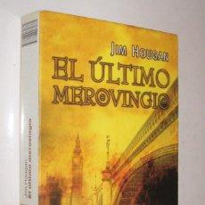 Libros de segunda mano: EL ULTIMO MEROVINGIO - JIM HOUGAN *. Lote 75778079