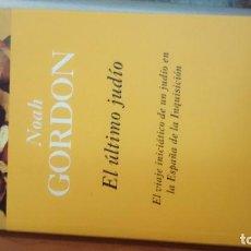 Libros de segunda mano: EL ULTIMO JUDÍO. NOAH GORDON. Lote 75983655