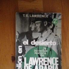 Libros de segunda mano: REBELION EN EL DESIERTO LA INCREIBLE HISTORIA DE LAWRENCE DE ARABIA NARRADA POR EL MISMO 1965. Lote 76079831