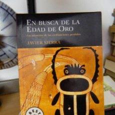 Libros de segunda mano: EN BUSCA DE LA EDAD DE ORO - JAVIER SIERRA - 2004. Lote 76471175