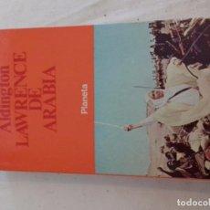 Libros de segunda mano: LAWRENCE DE ARABIA -RICHARD ALDINTONG- PLANETA. Lote 76497783