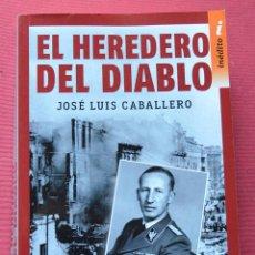 Libros de segunda mano: EL HEREDERO DEL DIABLO - JOSE LUIS CABALLERO - EDICIONES B - 1ª EDICION 2016. Lote 77248265
