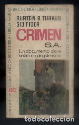 CRIMEN, S.A. LIBRO AMIGO N.º 17. B. TURKUS, BURTON./ FIDER, SID. A-BRUGAMI-194,2 (Libros de Segunda Mano (posteriores a 1936) - Literatura - Narrativa - Novela Histórica)