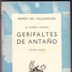 Libros de segunda mano: LA GUERRA CARLISTA - GERIFALTES DE ANTAÑO - DEL VALLE INCLAN - 1960. Lote 77489373