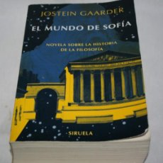 Libros de segunda mano: EL MUNDO DE SOFIA, JOSTEIN GAARDER, NOVELA SOBRE LA HISTORIA DE LA FILOSOFIA, SIRUELA 1999, LIBRO. Lote 78002901