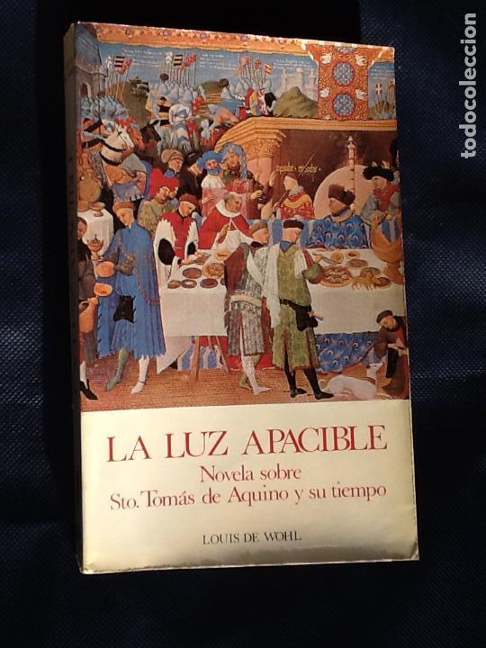 LA LUZ APACIBLE. LOUIS DE WOHL (Libros de Segunda Mano (posteriores a 1936) - Literatura - Narrativa - Novela Histórica)