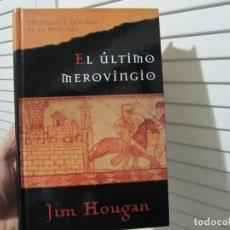 Libros de segunda mano: EL ÚLTIMO MEROVINGIO - JIM HOUGAN. Lote 138726882