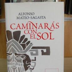 Libros de segunda mano: CAMINARÁS CON EL SOL. ALFONSO MATEO-SAGASTA. EDITORIAL GRIJALBO 2011. Lote 80215577