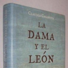 Libros de segunda mano: LA DAMA Y EL LEON - CLAUDIA CASANOVA *. Lote 81353448