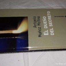 Libros de segunda mano: EL DUEÑO DEL SECRETO-ANTONIO MUÑOZ MOLINA-NARRATIVA DE HOY-1997. Lote 82134460