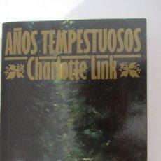 Libros de segunda mano: AÑOS TEMPESTUOSOS DE CHARLOTTE LINK (VIDORAMA). Lote 83034004
