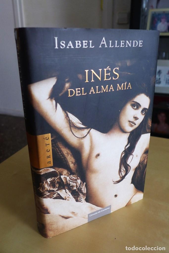 INÉS DEL ALMA MÍA, ISABEL ALLENDE, TAPA DURA, CIRCULO DE LECTORES (Libros de Segunda Mano (posteriores a 1936) - Literatura - Narrativa - Novela Histórica)