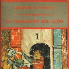 Libros de segunda mano: EL CABALLERO DEL LEÓN - CHRÉTIEN DE TROYES - EDICIONES SIRUELA - PRIMERA EDICIÓN - 1984. Lote 85094928