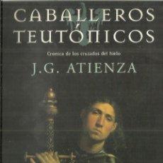Libros de segunda mano: CABALLEROS TEUTÓNICOS. J.G. ATIENZA. MARTÍNEZ ROCA. BARCELONA. 1999. Lote 85713592