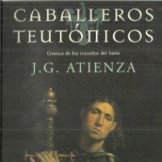 Libros de segunda mano: CABALLEROS TEUTÓNICOS. J.G. ATIENZA. MARTÍNEZ ROCA. BARCELONA. 1999. Lote 85714384