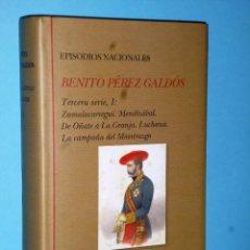 Libros de segunda mano: EPISODIOS NACIONALES. TERCERA SERIE I: ZUMALACÁRREGUI. MENDIZÁBAL. DE OÑATE A LA GRANJA. LUCHANA. ... Lote 86403464