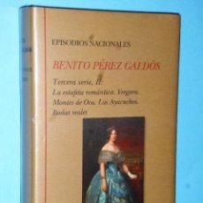 Libros de segunda mano: EPISODIOS NACIONALES. TERCERA SERIE II: LA ESTAFETA ROMÁNTICA, VERGARA, MONTES DE OCA,.... Lote 86403484