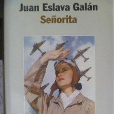 Libros de segunda mano: GUERRA CIVIL : SEÑORITA , DE JUAN ESLAVA GALAN . 1998. Lote 87008544
