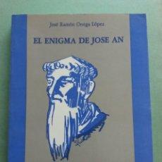Libros de segunda mano: EL ENIGMA DE JOSE AN, DE ONEGA LOPEZ JOSE RAMON. Lote 87148959
