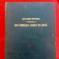 Libros de segunda mano: GIRONDELLA JOSE MARIA LOS CIPRESES CREEN EN DIOS 1955 921 PAGS . Lote 88095940