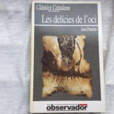 Libros de segunda mano: LES DELÍCIES DE L'OCI. JOAN PERUCHO.. Lote 88356552