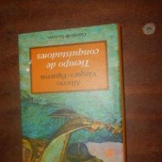 Libros de segunda mano: ALBERTO VAZQUEZ FIGUEROA TIEMPO DE CONQUISTADORES CIRCULO DE LECTORES BARCELONA 2000. Lote 89558284