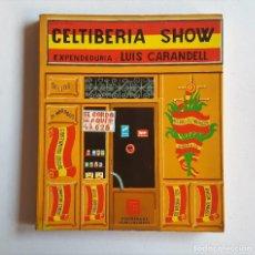Libros de segunda mano: CELTIBERIA SHOW - LUIS CARANDELL - 1970 - 288 PAGINAS - 21.4 X 25 CM.. Lote 92036759