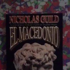 Libros de segunda mano: EL MACEDONIO - NICHOLAS GUILD. Lote 91064650