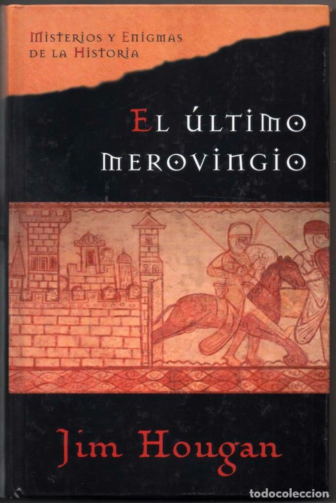 EL ULTIMO MEROVINGIO - JIM HOUGAN * (Libros de Segunda Mano (posteriores a 1936) - Literatura - Narrativa - Novela Histórica)