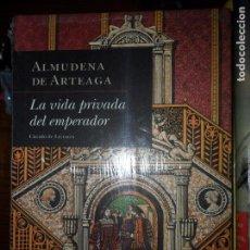 Livros em segunda mão: LA VIDA PRIVADA DEL EMPERADOR, ALMUDENA DE ARTEAGA, ED. CÍRCULO DE LECTORES, PRECINTADO. Lote 91558840