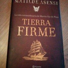 Libros de segunda mano: TIERRA FIRME. MATILDE ASENSI. Lote 92132067