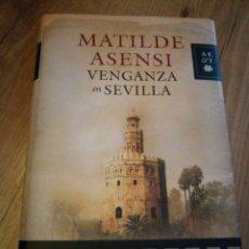Libros de segunda mano: VENGANZA EN SEVILLA. MATILDE ASENSI. Lote 92132163