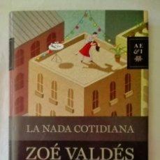 Libros de segunda mano: LA NADA COTIDIANA.ZOÉ VALDÉS. Lote 93038875