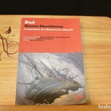Libros de segunda mano: SUD ERNEST SHACKLETON LA EXPEDICION DEL ENDURANCE.. Lote 93192400