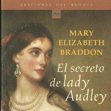 Libros de segunda mano: MARY ELIZABETH BRADDON-EL SECRETO DE LADY AUDLEY.CLÁSICOS DEL BRONCE,19.. Lote 93241510
