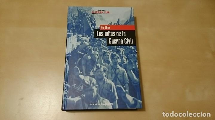 LOS MITOS DE LA GUERRA CIVIL - PÌO MOA (Libros de Segunda Mano (posteriores a 1936) - Literatura - Narrativa - Novela Histórica)
