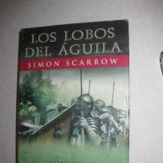 Libros de segunda mano: LOS LOBOS DEL ÁGUILA - SIMON SCARROW .EDITRIAL EDHASA, TAPA DURA Y SOBRECUBIERTA. Lote 93481405