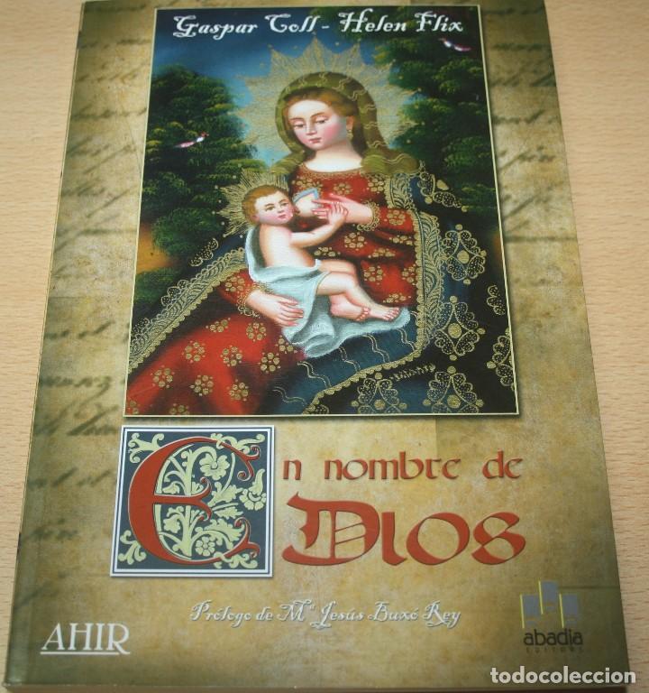 EN EL NOMBRE DE DIOS - GASPAR COLL Y HELEN FLIX (Libros de Segunda Mano (posteriores a 1936) - Literatura - Narrativa - Novela Histórica)