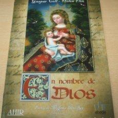 Libros de segunda mano: EN EL NOMBRE DE DIOS - GASPAR COLL Y HELEN FLIX. Lote 94336798