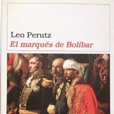 Libros de segunda mano: EL MARQUÉS DE BOLIVAR. LEO PERUTZ. Lote 94616939