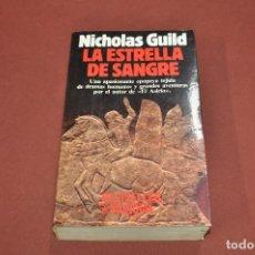 Libros de segunda mano: LA ESTRELLA DE SANGRE - NICHOLAS GUILD - 1ª EDICIÓN - NH2. Lote 94868643