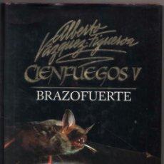 Libros de segunda mano: CIENFUEGOS V - BRAZOFUERTE - ALBERTO VAZQUEZ-FIGUEROA *. Lote 95142399