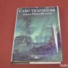 Libros de segunda mano: CABO TRAFALGAR - ARTURO PÉREZ REVERTE - ALFAGUARA - NH1. Lote 95363383
