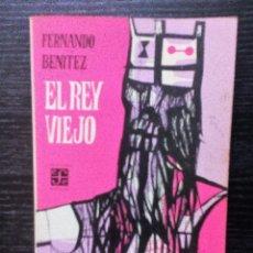 Libros de segunda mano: EL REY VIEJO FERNANDO BENITEZ FONDO DE CULTURA ECONOMICA DE ESPAÑA, MÉXICO 1975. Lote 95673399