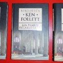 Libros de segunda mano: LOS PILARES DE LA TIERRA. KENT FOLLET. TRES LIBROS NUEVOS. Lote 96034091