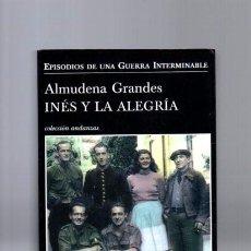 Libros de segunda mano: ALMUDENA GRANDES - INÉS Y LA ALEGRÍA - TUSQUETS EDITORIAL 2010 / 1ª EDICION. Lote 96044891