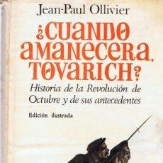 Libros de segunda mano: ¿CUANDO AMANECERA,TOVARICH? JEAN - PAUL OLLIVIER (PRIMERA EDICIÓN 1967). Lote 96384127