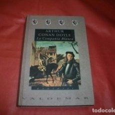 Libros de segunda mano: LA COMPAÑÍA BLANCA. ARTHUR CONAN DOYLE. VALDEMAR AVATARES Nº 13, 1994.. Lote 98658039