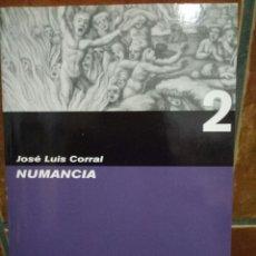 Libros de segunda mano: NUMANCIA. JOSE LUIS CORRAL LAFUENTE;JOSE LUIS CORRAL. Lote 96957196